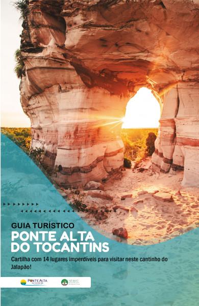 Guia Turístico Ponte Alta do Tocantins - Cartilha com 14 lugares imperdíveis para visitar neste cantinho do Jalapão!