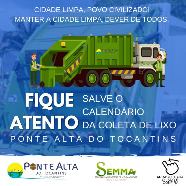 A Prefeitura Municipal de Ponte Alta do Tocantins, por meio da Secretaria de Meio Ambiente, busca deixar a Cidade limpa, e para isso é necessário a colaboração de todos.